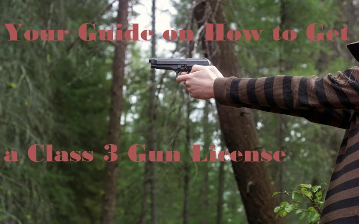 Your Guide on How to Get a Class 3 Gun License